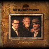 The McEuen Sessions: For All The Good [Digipak]