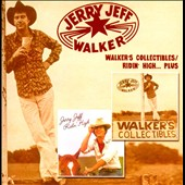 Jerry Jeff Walker: Walker's Collectibles/Ridin High... Plus