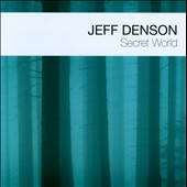 Jeff Denson: Secret World *