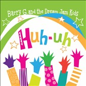 The Dream Jam Band/Barry G.: Huh-Uh *