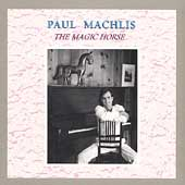 Paul Machlis: The Magic Horse