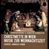 Christmas Mass in Vienna: Music for Christmas by Hammerschmidt, Vulpius, Mozart, Arcadeit, Rheinberger, Franck et al. / Choral Society of St. Augustine at ViennaÆs Jesuit Church