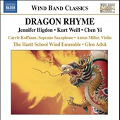 Dragon Rhyme - Music for wind ensemble by Jennifer Higdon, Kurt Weill and Chen Yi / Carrle Koffman, soprano sax; Anton Miller, violin