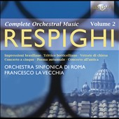 Respighi: Complete Orchestral Works, Vol. 2 - Impressioni brasiliane; Trittico botticelliano; Vetrate di chiesa; Poema Autunnale et al.