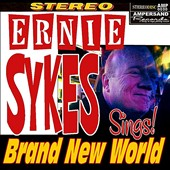 Ernie Sykes: Brand New World