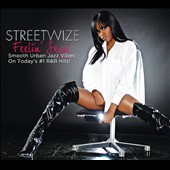 Streetwize: Feelin' Sexy [Digipak]