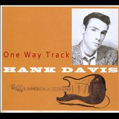 Hank Davis: One Way Track [Digipak] *