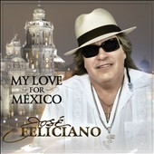 José Feliciano: My Love for México
