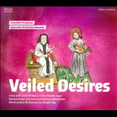 Veiled Desires - Lives and Loves of Nuns in the Middle Ages / Ensemble Peregrina, Agnieszka Budzinska-Bennett