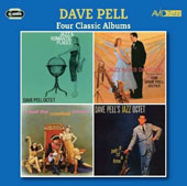 Dave Pell: Four Classic Albums: Jazz and Romantic Places/Jazz Goes Dancing/I Had the Craziest Dream/A Pell Of a Time *