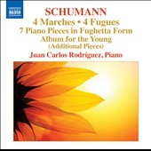 Schumann: 4 Marches; 4 Fugues; 7 Piano Pieces in Fughetta Form; Album for the Young et al. / Juan Carlos Rodriquez, piano