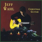 Jeff Wahl: Christmas Guitar