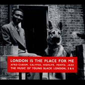 Various Artists: London Is the Place for Me, Vol. 5 & 6: Afro-Cubism, Calypso, Highlife