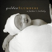 Various Artists: Golden Slumbers: A Father's Lullaby