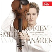 Prokofiev: Violin Sonata Op. 115; Violin Sonata No. 1; Janacek: Violin Sonata; Smetana / Josef Spacek, violin; Miroslav Sekera, piano