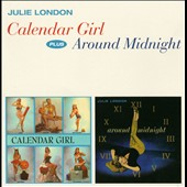 Julie London: Calendar Girl/Around Midnight [Bonus Tracks]