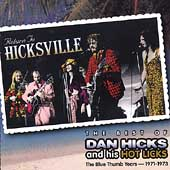 Dan Hicks & His Hot Licks: Return to Hicksville: The Best of Dan Hicks & His Hot Licks -- The Blue Thumb Years 197