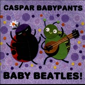 Caspar Babypants: Baby Beatles! [Slipcase]