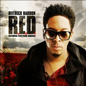 Deitrick Haddon: R.E.D. (Restoring Everything Damaged) [Bonus Tracks] *