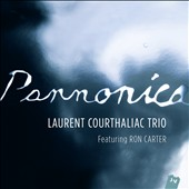 Laurent Courthaliac/Laurent Courthaliac Trio: Pannonica [Digipak]