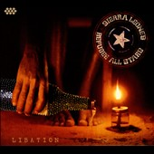 Sierra Leone's Refugee All Stars: Libation [Digipak] [4/21]