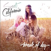 Sweet California: Break of Day