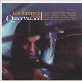 Les Baxter: Original Quiet Village *
