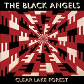 The Black Angels: Clear Lake Forest [7/21] *