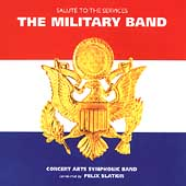 The Military Band - Salute to the Services / Felix Slatkin
