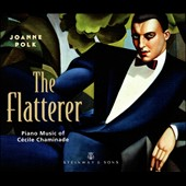 The Flatterer: Piano Music of Cécile Chaminade / Joanne Polk, piano
