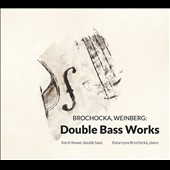 Brochocka & Weinberg: Double Bass Works / Karol Kowal, double bass; Katarzyna Brochocka, piano