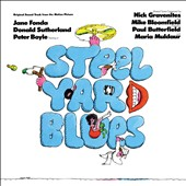Mike Bloomfield (Guitar)/Nick Gravenites: Steelyard Blues [Original Soundtrack] [8/7]