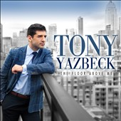 Tony Yazbeck: The  Floor Above Me
