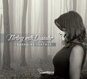 Lorraine Feather: Flirting With Disaster [Digipak]