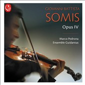 Giovanni Battista Somis (1686-1763): Opus IV Sonatas for violin and basso continuo / Marco Pedrona, Ens. Guidantus