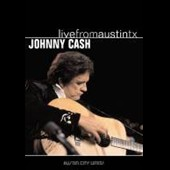 Johnny Cash: Live from Austin TX [Bonus Tracks]