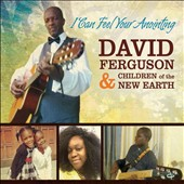 David Ferguson & Children of the New Earth: I Can Feel Your Anointing