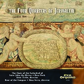 The Four Quarters of Jerusalem - Choral music of Whitacre, Gonzales, Cohen, Palestrina, Abdelfattah, Al-Aryan, Monteverdi / Choir of the Cathedral Church of St. John the Divine, Kent Tritle