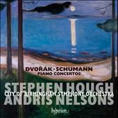 Dvorák & Schumann: Piano Concertos / Stephen Hough, piano; City of Birmingham SO, Andris Nelsons