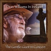 Don Williams: Don Williams in Ireland: The Gentle Giant in Concert *