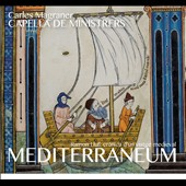 Mediterraneum: Songs - Works by Various Composers / Capella de Ministrers, Carles Magraner