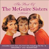 The McGuire Sisters: The Best of the McGuire Sisters 1953-1962 *