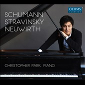 Christopher Park plays sonatas by Robert Schumann, Igor Stravinsky & Olga Neuwirth / Christopher Park, piano