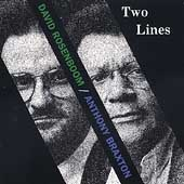 Rosenboom: Two Lines / David Rosenboom, Anthony Braxton