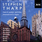 Organ Works of Durufle, Bruce Simonds (1895-1989), Anthony Newman (b. 1941), Wagner, George Baker (b. 1951), Marco Enrico Bossi (1861-1925), and Ravel - 'The St. James' Recital' / Stephen Tharp, Organ