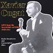 Xavier Cugat: Live from the Waldorf-Astoria 1950-1954