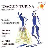 Turina: Works for Violin and Piano / Roberts, Hashimoto
