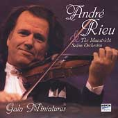 Gala Miniatures - Andr&eacute; Rieu, Maastricht Salon Orchestra