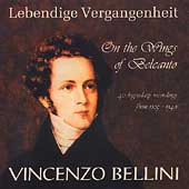 Lebendige Vergangenheit - On the Wings of Belcanto - Bellini