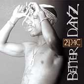 2Pac: Better Dayz [Edited]